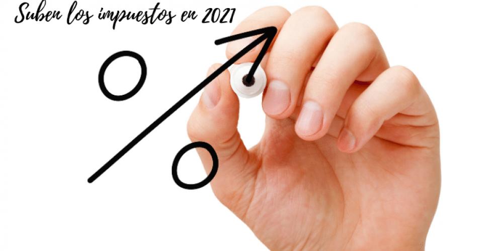 Suben los impuestos en 2021